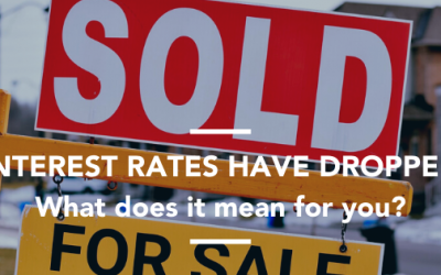 I HEAR RATES ARE DROPPING, WHAT DOES THAT MEAN FOR ME?